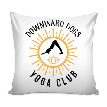 Graphic Pillow Cover Downward Dogs Yoga Club
