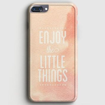 Enjoy The Little Things iPhone 8 Plus Case | casescraft