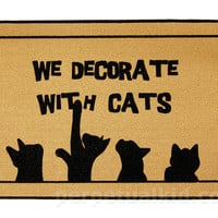 $17.99 WE DECORATE WITH CATS doormat - Perpetual Kid