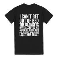I CAN'T GET OUT OF BED T-SHIRT | T-Shirt | SKREENED