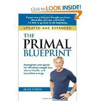 The Primal Blueprint: Reprogram your genes for effortless weight loss, vibrant health, and boundless energy (Primal Bluepr...