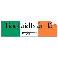 Tiocfaidh ar la Bumper Sticker from Zazzle.com