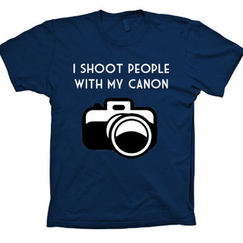 I Shoot People with my canon Funny T-shirt
