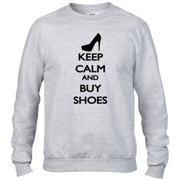Keep Calm and buy Shoes Crewneck sweatshirt
