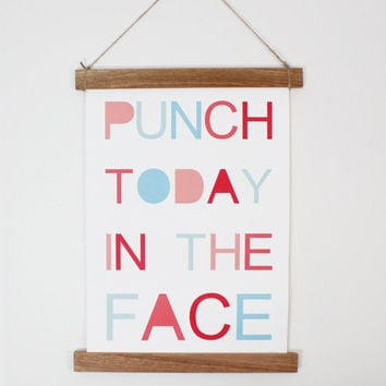 Punch Today In The Face  Canvas Print  Wall Decor  Canvas Poster  Funny Print  Art