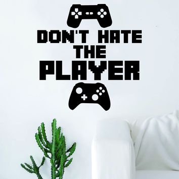 Don't Hate the Player Gamer Video Game Decal Sticker Wall Vinyl Decor Art Home Bedroom Retro Classic Nerd Teen Funny