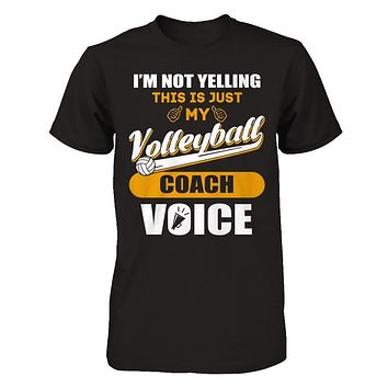I'm Not Yelling This Is Just My Volleyball Coach Voice