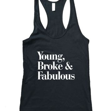 Young Broke Fabulous Typography  Racerback Tank Top