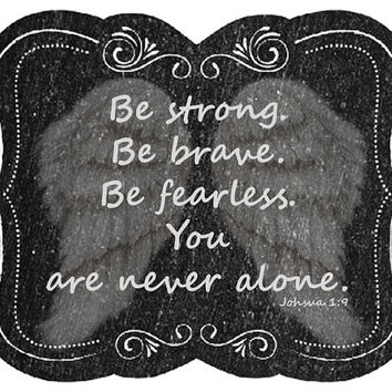 Joshua Quote Image,Bible Quote Image,Be Strong Image,Be Brave Image,Be Fearless Image,You Are Never Alone Image,Home Decor,Kids Room,Nursery