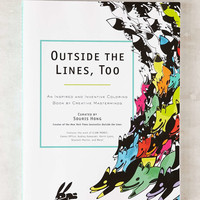 Outside The Lines, Too: An Inspired And Inventive Coloring Book By Creative Masterminds By Souris Hong - Urban Outfitters