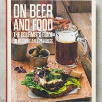 On Beer and Food: The Gourmet's Guide to Recipes and Pairings by Anthropologie Gold One Size Gifts