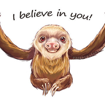 Custom Quote, Cute Sloth Art, 8x10 Print, I Believe in You, I Love You This Much, Motivational Poster, Inspirational Quotes