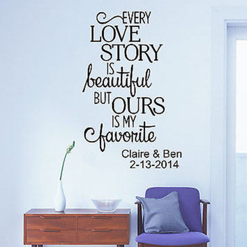 Every Love Story Is Beautiful Custom Name and Date Quote Vinyl Wall Decal