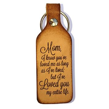 Mom I Know You've Loved Me Leather Keychain