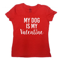 Valentines T Shirt Dog Lover Gifts For Pet Owner Shirt Valentines Day TShirt Dog Mom V Day Shirt Animal Lover Puppy VDay Ladies Tee - SA1026