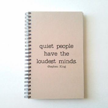 Quiet people have the loudest minds, Stephen King quote, Journal, wire bound notebook, personal diary, jotter, sketchbook, kraft journal