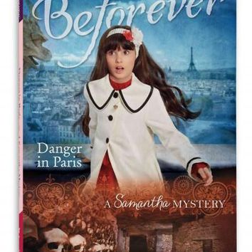 Danger in Paris: A Samantha Mystery (American Girl Beforever Mysteries): Danger in Paris: A Samantha Mystery (American Girl Mysteries)