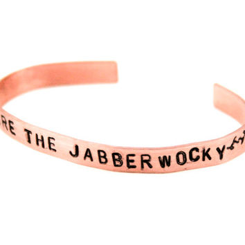 Beware the Jabberwocky - Alice in Wonderland - Metal Stamped Bangle - Copper - Aluminum - Sterling Silver - Brass