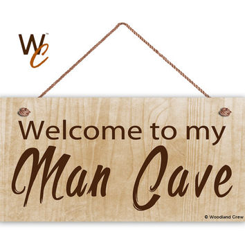 "Welcome To My Man Cave Sign, Rustic Manly Decor, Weatherproof, 5"" x 10"" Sign, Gift For Him, Gift For Dad, Father's Day Gift, Made To Order"