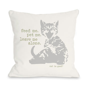 Feed Me Pet Me Leave Me Alone Ivory Throw Pillow by Dog Is Good