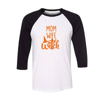 Mom Wife Witch Halloween Shirt, Funny Mom Shirt, Funny Halloween Shirt, Trendy Shirt, Halloween Shirt, Baseball Raglan Shirt