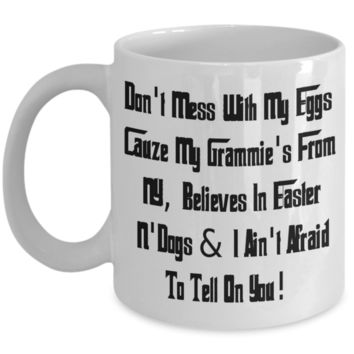 Coffee Easter Holiday Gift Cat Mugs Coffee Funny Cup For Him Her Grandma Grandad Don't Mess WIth My Eggs Grammie NY Dogs Easter Mug Holiday Easter Egg Hunt Jar
