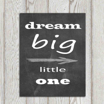 Dream big little one chalkboard printable Nursery Inspirational quote print Sign Home decor Wall art Typography poster INSTANT DOWNOLAD
