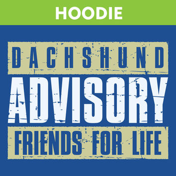 Dachshund Advisory Friends For Life Hoodie
