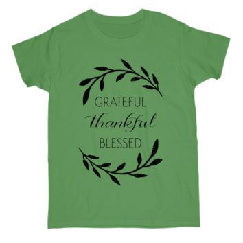 Grateful Thankful Blessed Quote Tee