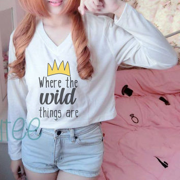 Where the wild things are tshirt Cream Long sleeve crop shirt S M L XL women tshirts Quote shirt with sayings