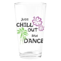 Chill Out & Dance Drinking Glass