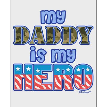 "My Daddy is My Hero - Armed Forces - Blue Aluminum 8 x 12"" Sign by TooLoud"
