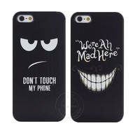 Don't Touch My Phone and We're All Mad Here Style Shell Hard Plastic Case Cover for Apple iPhone 4 4S 5 5S 5C 6 6S 6 Plus