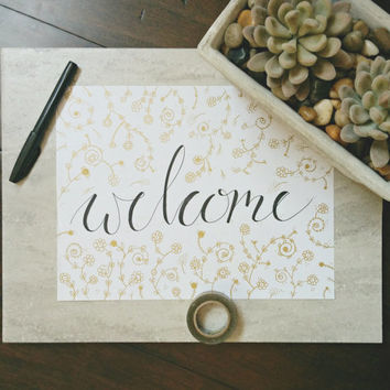 "Hand Drawn Illustration ""Welcome"" Quote, Calligraphy, Hand Lettering, Typography, Digital Download, Printable"
