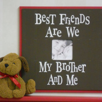 Red and Brown Nursery Decor 16x16  Picture Frame Sign - Best Friends Are We My Brother And Me