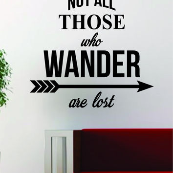Not All Those Who Wander Are Lost Quote Decal Sticker Wall Vinyl Art Decor Home Travel Adventure