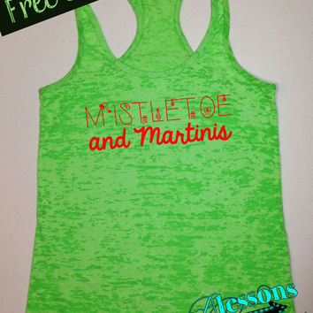MiStLeToe and MaRTiNiS. Christmas Tank Top. Funny Christmas Tank. Burnout Tank. Workout Tank. Holiday. Xmas. Fitness Tank. Free Shipping USA