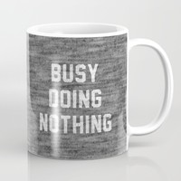 Busy Doing Nothing Mug by Text Guy