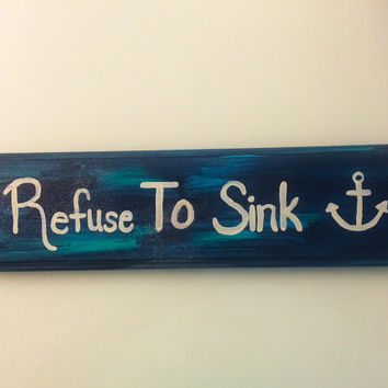 """Blue Tropical Decor Hand Painted """"Refuse To Sink"""" Wood Sign"""