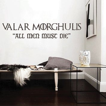 ik2850 Wall Decal Sticker Valar Morghulis Game Of Thrones All men must die living room bedroom