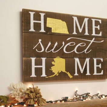 Home Sweet Home State Sign Pallet Sign Wedding Gift Housewarming Gift Rustic Wall Sign Vintage Wall Decor Handmade Handpainted
