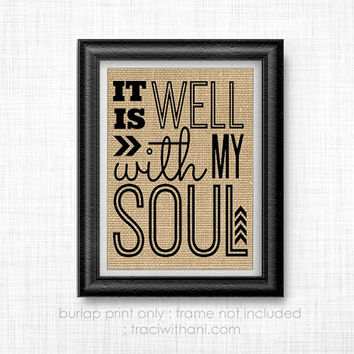 It is Well With My Soul - Burlap Printed Wall Art : Inspirational, Positive, Quote, Rustic, Typography, Christian, Bible, Verse, Gift