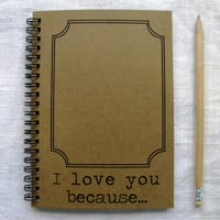 I love you because... (with outline photo frame) - 5 x 7 journal