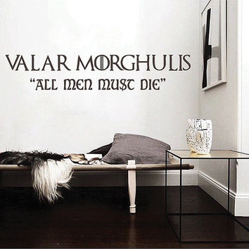 kik2850 Wall Decal Sticker Valar Morghulis Game Of Thrones All men must die living room bedroom