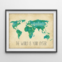 Travel Quote World Map Art Print - The World Is Your Oyster - Travel Decor Poster - Watercolor World Map - Wanderlust Quote - Dorm Decor