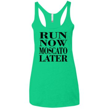 Run Now Moscato Later Racerback Tank