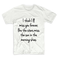 I Think I'll Miss You Forever Unisex Graphic Tshirt, Adult Tshirt, Graphic Tshirt For Men & Women