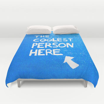 The Coolest Person Here Duvet Cover by StuartWallaceArt