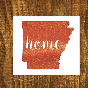 GLITTER Arkansas Home Decal | Arkansas State Decal | Homestate Decals | Love Sticker | Love Decal  | Car Decal | Car Stickers | Bumper | 096