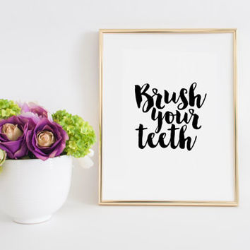 Bathroom Decor Brush Your Teeth Nursery Decor Nursery Wall Art Home Decor Home Sign Bathroom Wall Art Bathroom Sign Nursery Art Printable Ar